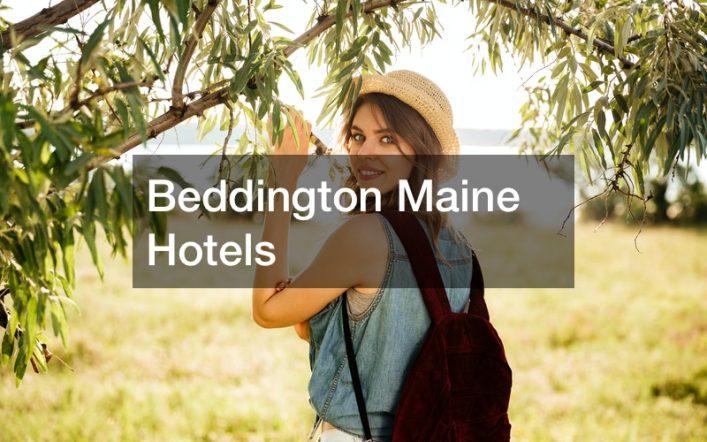 Beddington Maine Hotels