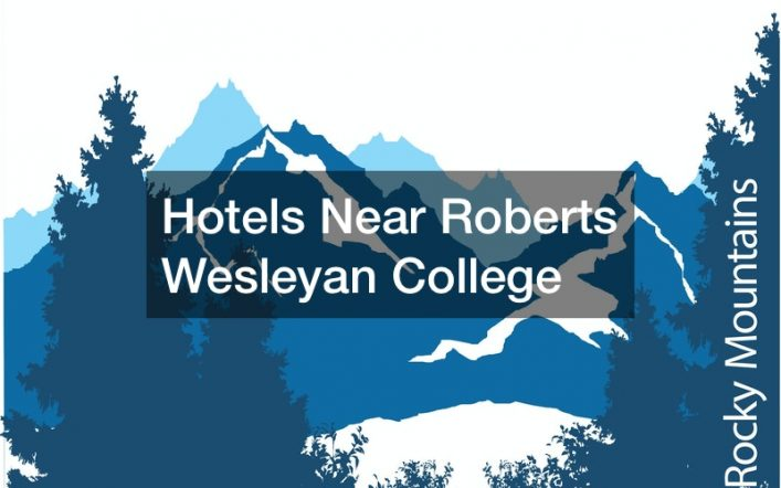 Hotels Near Roberts Wesleyan College