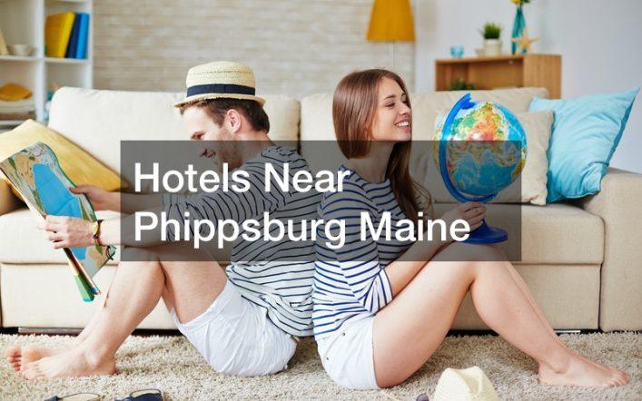 Hotels Near Phippsburg Maine