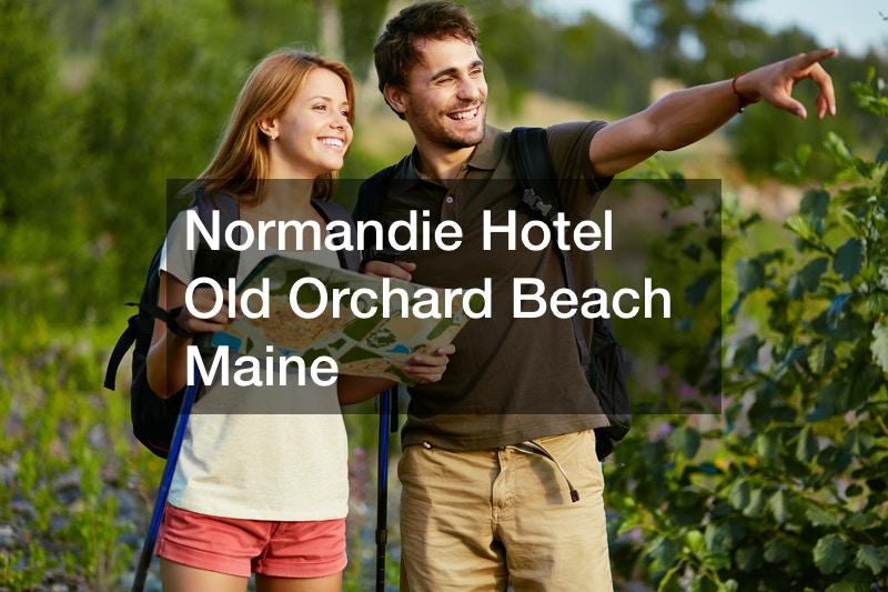 Normandie Hotel Old Orchard Beach Maine