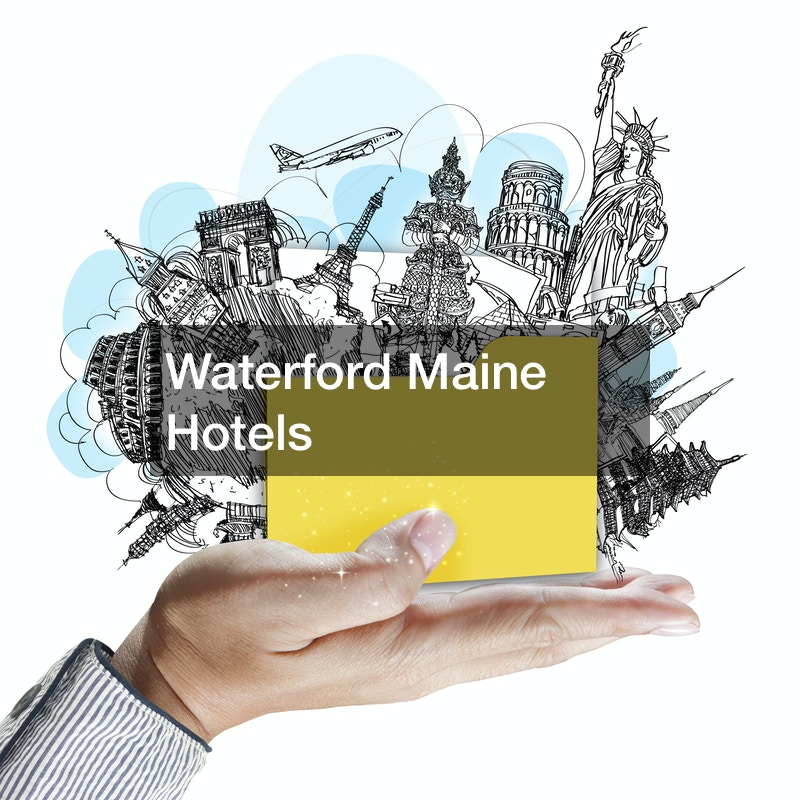 Waterford Maine Hotels