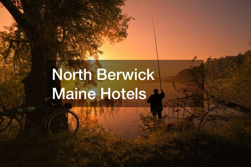 North Berwick Maine Hotels