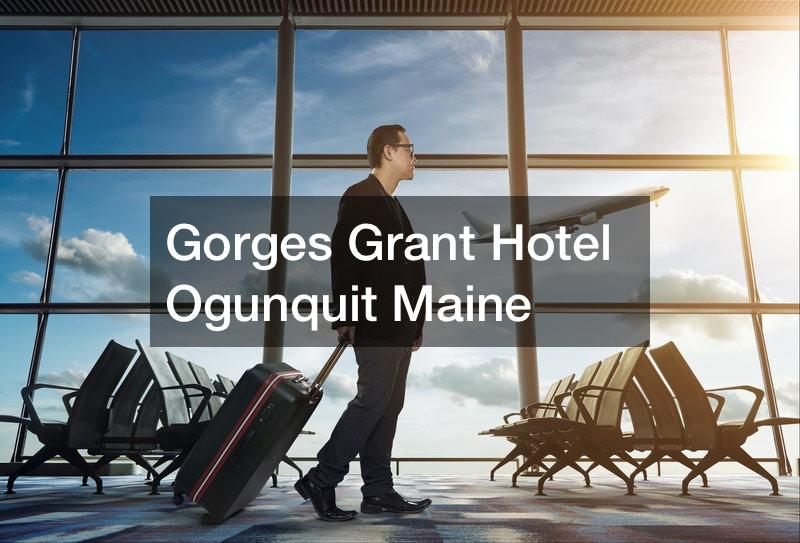 Gorges Grant Hotel Ogunquit Maine